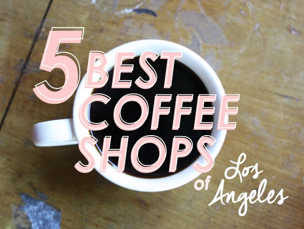 Best Coffee Shops of Los Angeles California