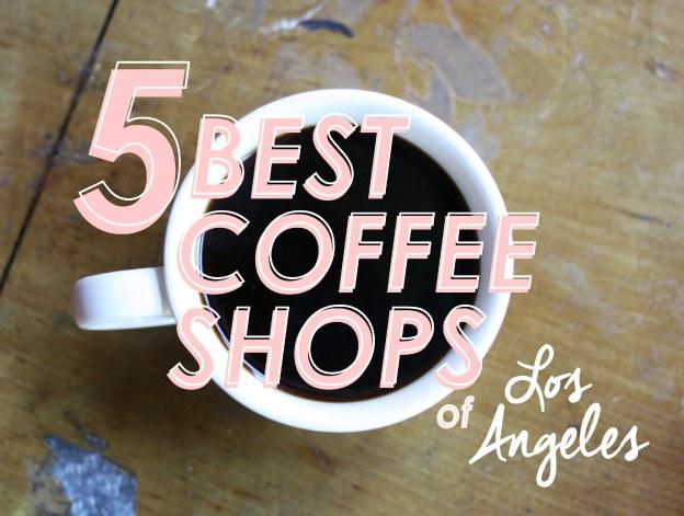 Best Coffee Shops of Los Angeles California
